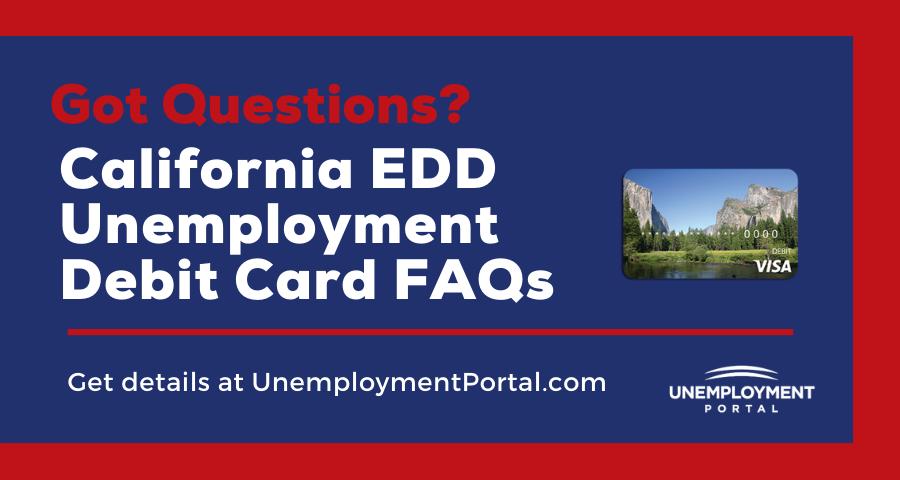 """California EDD Unemployment Debit Card FAQs"""