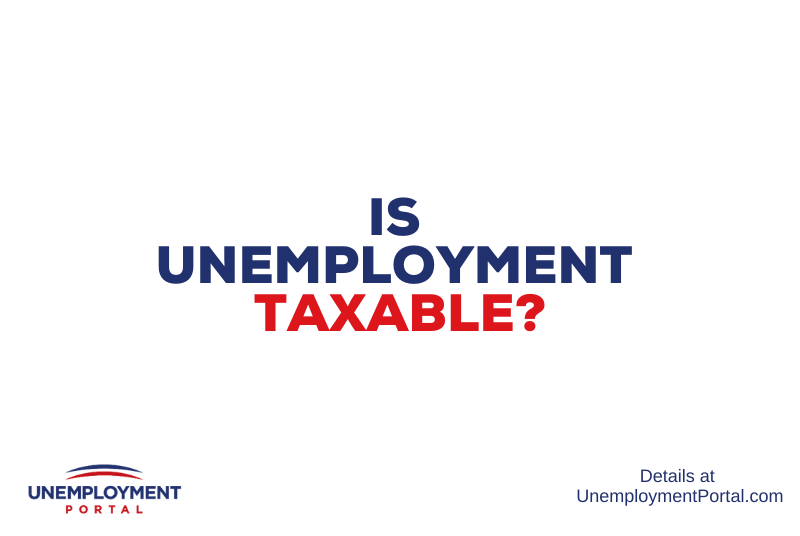 """Is Unemployment Taxable"""
