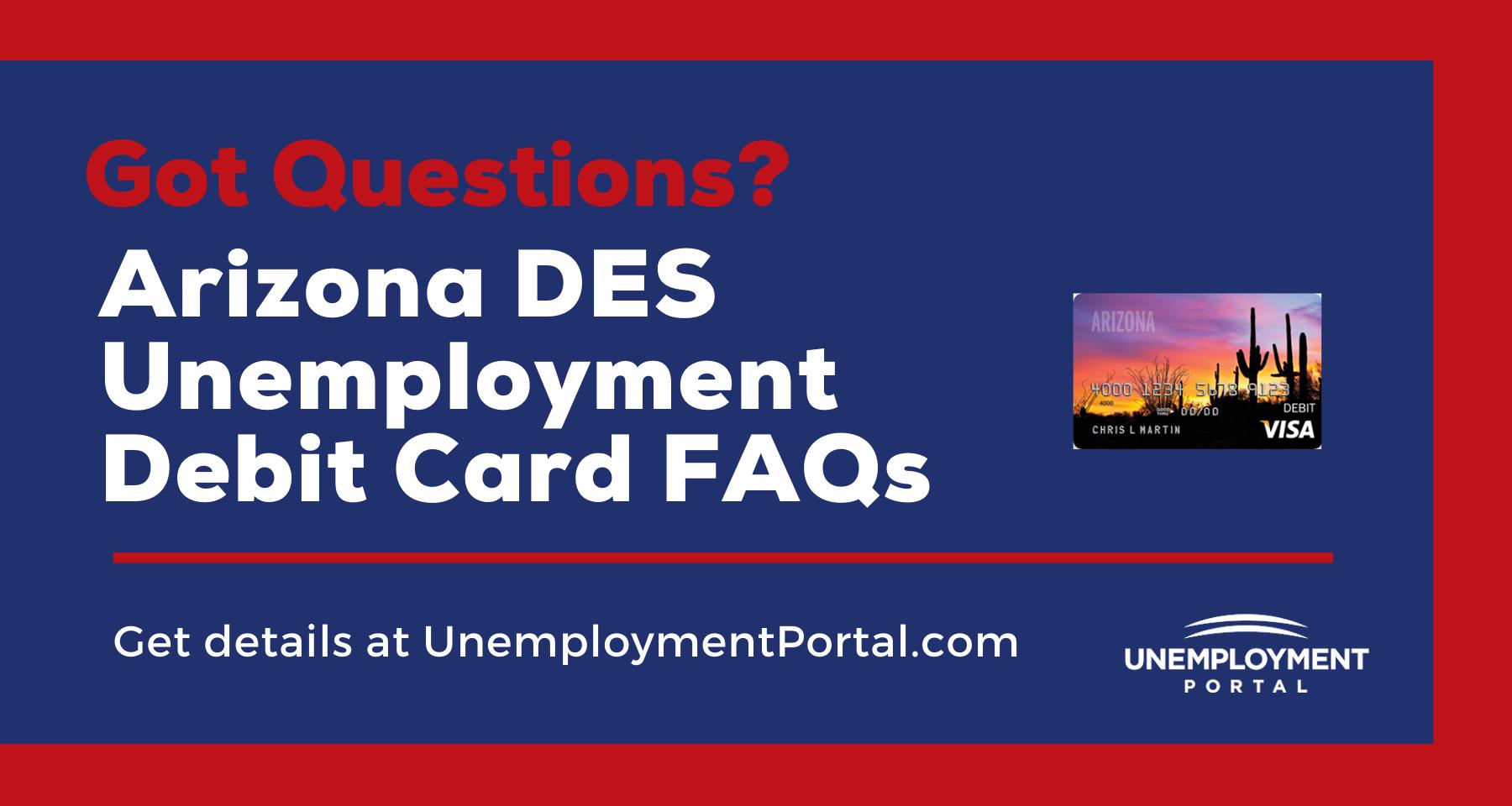 """""""AZ DES Unemployment Debit Card FAQs"""""""