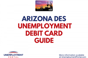 """Arizona DES Unemployment Debit Card Guide"""