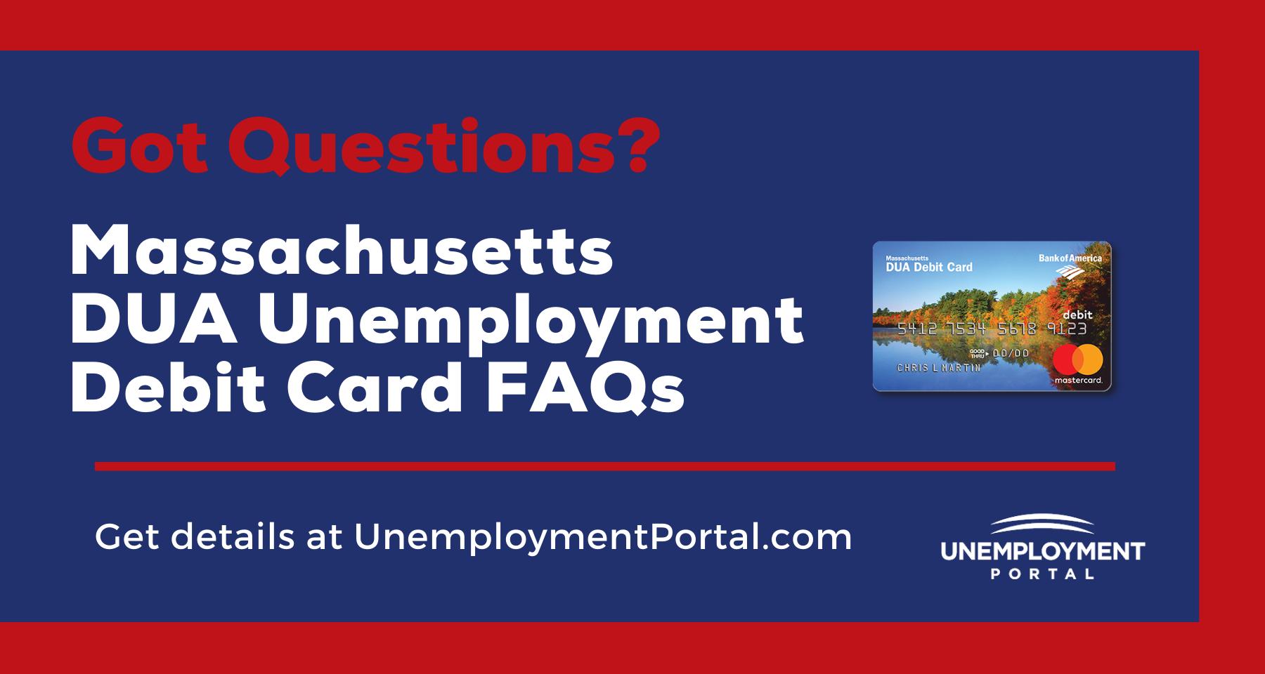 """""""Massachusetts DUA Unemployment Debit Card FAQs"""""""