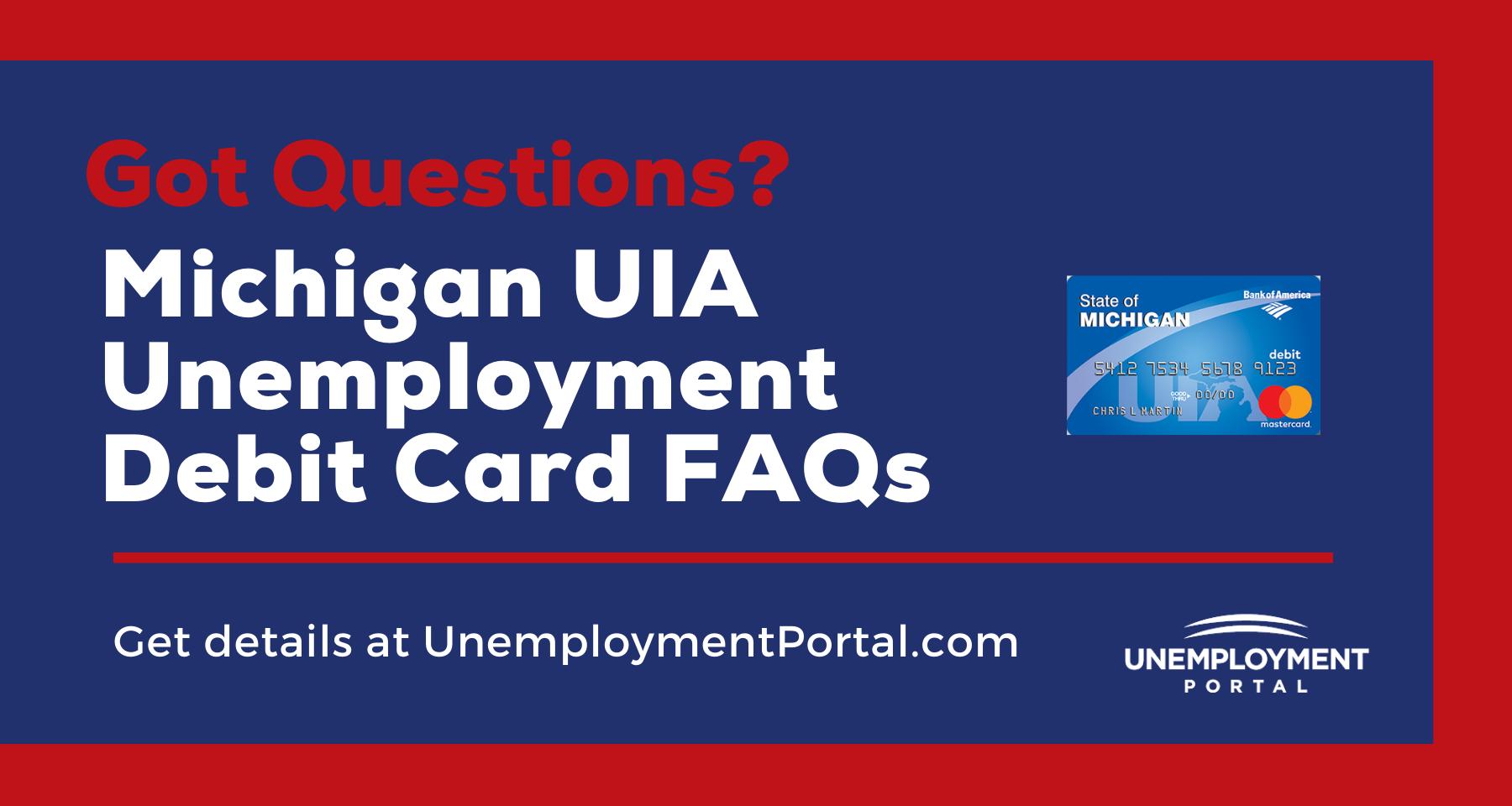 """Michigan UIA Unemployment Debit Card FAQs"""
