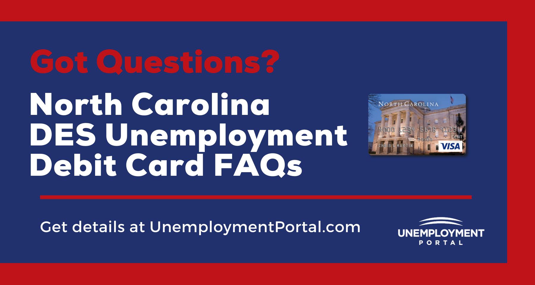 """North Carolina DES Unemployment Debit Card FAQs"""