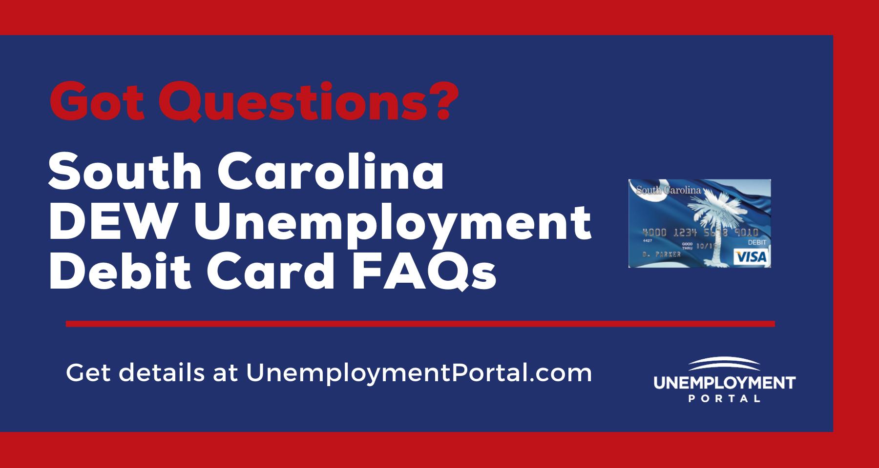 """South Carolina DEW Unemployment Debit Card FAQs"""