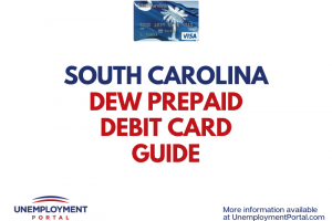 """South Carolina DEW Unemployment Debit Card Guide"""