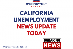 """California Unemployment News Update Today"""