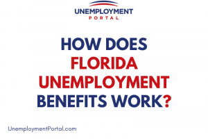 """""""How Does Unemployment Benefits in Florida Work"""""""