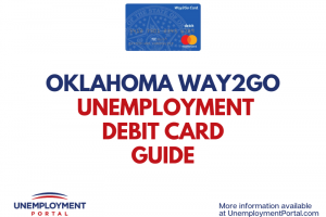 """Oklahoma Way2Go Unemployment Debit Card Guide"""